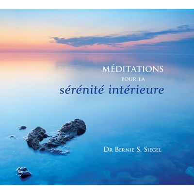 CD-MEDITATIONS POUR LA SERENITE INTERIEURE