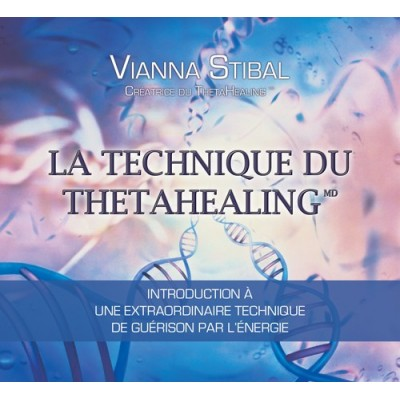 CD - LA TECHNIQUE DU THETAHEALING