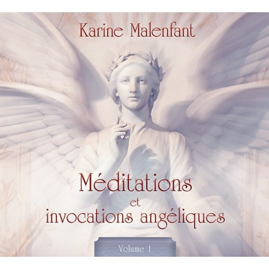 CD-MÉDITATIONS ET INVOCATIONS ANGÉLIQUES VOLUME-1