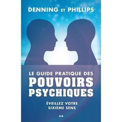 LE GUIDE PRATIQUE DES POUVOIRS PSYCHIQUES