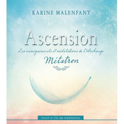 ASCENSION - LES ENSEIGNEMENTS ET MÉDITATIONS DE L'ARCHANGE MÉTATRON  (CD-INCLUS)