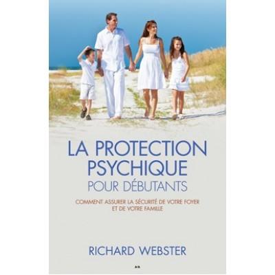 LA PROTECTION PSYCHIQUE POUR DEBUTANTS