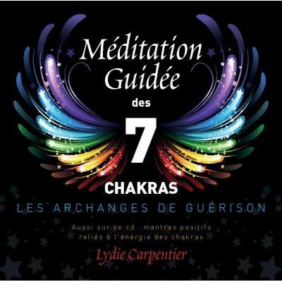 CD-Meditation Guidee des 7 Chakras les Archanges de Guerison