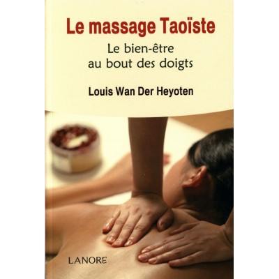 Le massage Taoïste : Le bien-être au bout des doigts